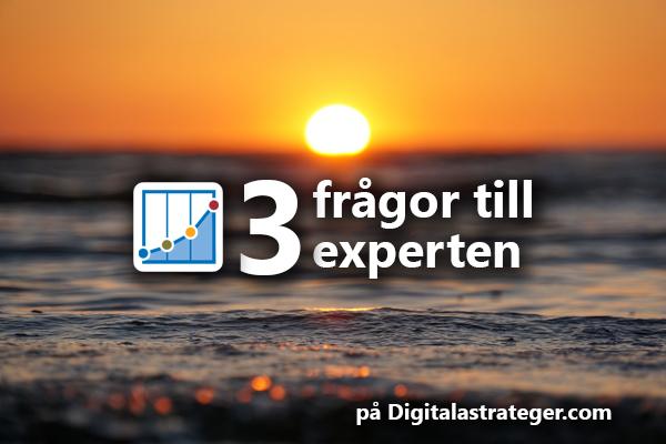 Tre frågor till experten - digitalastrateger.com